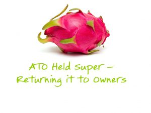 ATO Held Super – Returning it to Owners